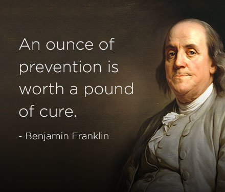 illustrated image of Benjamin Franklin next to one of his famous quotes that state an ounce of prevention is worth a pound of cure
