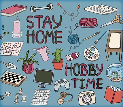 Stay at home, hobby time
